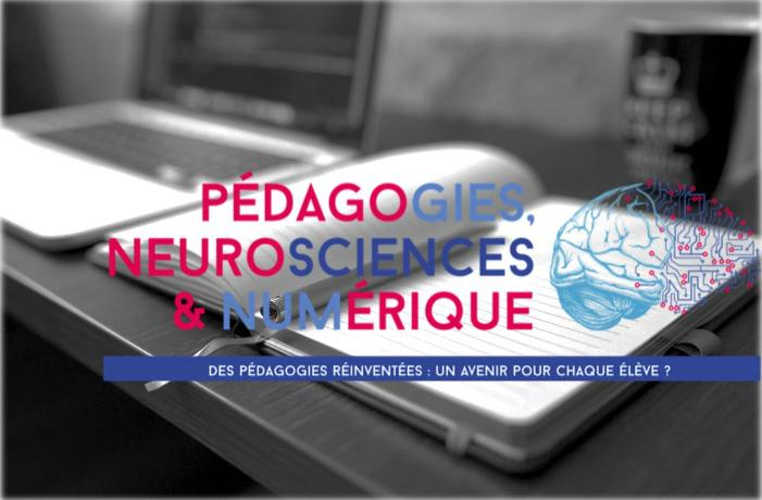 Pédagogies, neurosciences et numérique, des pédagogies réinventées: un avenir pour chaque élève?